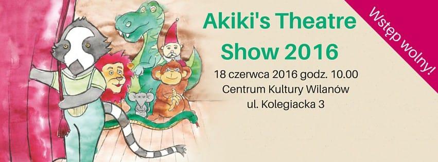 Przegląd teatralny Akiki's Theatre Show 2016
